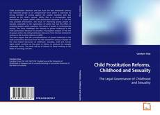 Buchcover von Child Prostitution Reforms, Childhood and Sexuality