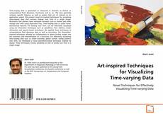 Bookcover of Art-inspired Techniques for Visualizing Time-varying Data