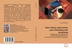 Bookcover of Vom Lehren und Lernen zum eTeaching und eLearning