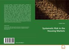 Bookcover of Systematic Risk in the Housing Markets