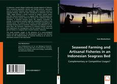 Обложка Seaweed Farming and Artisanal Fisheries in an Indonesian Seagrass Bed
