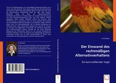 Bookcover of Der Einwand des rechtmäßigen Alternativverhaltens