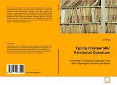 Couverture de Typing Polymorphic Relational Operators