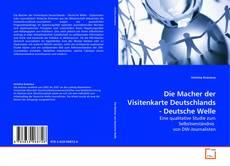 Bookcover of Die Macher der Visitenkarte Deutschlands - Deutsche Welle