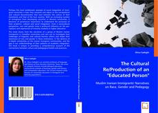 "Bookcover of The Cultural Re/Production of an ""Educated Person"""