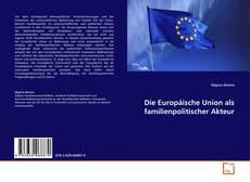 Buchcover von Die Europäische Union als familienpolitischer Akteur