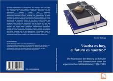 """Bookcover of """"¡Lucha es hoy, el futuro es nuestro!"""""""