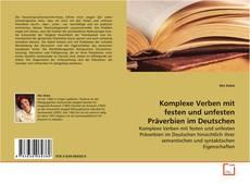 Buchcover von Komplexe Verben mit festen und unfesten Präverbien im Deutschen