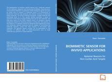 Bookcover of BIOMIMETIC SENSOR FOR INVIVO APPLICATIONS