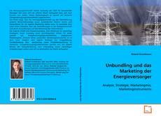 Bookcover of Unbundling und das Marketing der Energieversorger