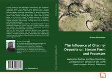 Обложка The Influence of Channel Deposits on Stream Form and Processes