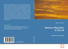 Bookcover of Mexican Migration to the US