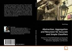 Buchcover von Abstraction, Aggregation and Recursion for Accurate and Simple Classifiers