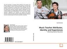 Music Teacher Attributes, Identity and Experiences kitap kapağı