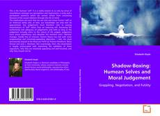 Bookcover of Shadow-Boxing: Humean Selves and Moral Judgement