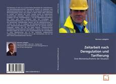 Copertina di Zeitarbeit nach Deregulation und Tarifierung