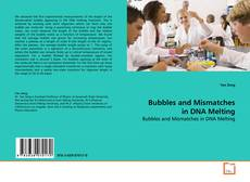 Couverture de Bubbles and Mismatches in DNA Melting
