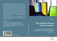 Borítókép a  High Modulus Dental Nanocomposites - hoz