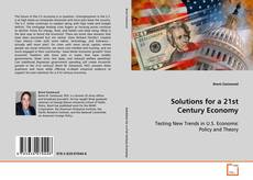 Bookcover of Solutions for a 21st Century Economy