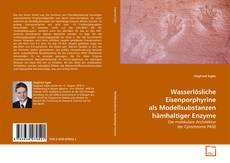 Wasserlösliche Eisenporphyrine als Modellsubstanzen hämhaltiger Enzyme kitap kapağı