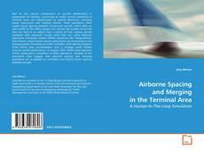 Copertina di Airborne Spacing and Merging in the Terminal Area