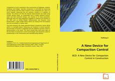 Bookcover of A New Device for Compaction Control