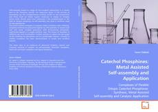 Couverture de Catechol Phosphines: Metal Assisted Self-assembly and Application
