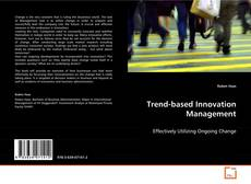 Bookcover of Trend-based Innovation Management