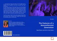 Bookcover of The Features of a Nonconformist Generation