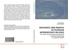 Bookcover of MECHANICS AND KINETICS OF PLATINUM HETEROEPITAXY ON GOLD