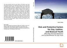 Bookcover of Risk and Protective Factors for Gay, Lesbian, and Bisexual Youth