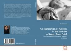 Capa do livro de An exploration of Anxiety in the context of Long- Term Grief