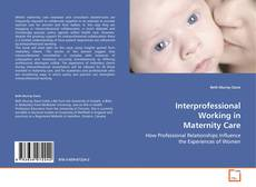 Bookcover of Interprofessional Working in Maternity Care