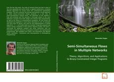 Couverture de Semi-Simultaneous Flows in Multiple Networks