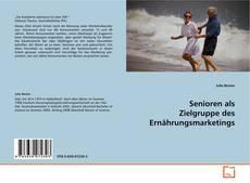 Bookcover of Senioren als Zielgruppe des Ernährungsmarketings