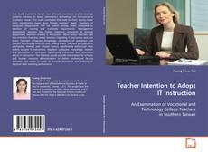 Copertina di Teacher Intention to Adop IT Instruction
