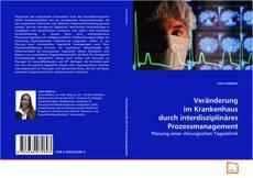 Bookcover of Veränderung im Krankenhaus durch interdisziplinäres Prozessmanagement