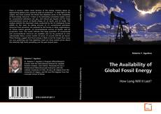 Bookcover of The Availability of Global Fossil Energy