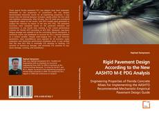 Rigid Pavement Design According to the New AASHTO M-E PDG Analysis kitap kapağı