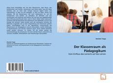 Bookcover of Der Klassenraum als Pädagogikum