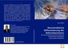 Couverture de Neuroendokrine Differenzierung des Rektumkarzinoms