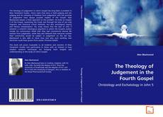 Bookcover of The Theology of Judgement in the Fourth Gospel