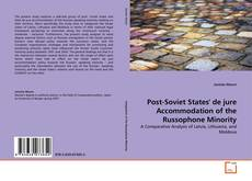 Couverture de Post-Soviet States' de jure Accommodation of the Russophone Minority