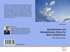 Bookcover of Resettlement and Rehabilitation Policy for Mass entitlements