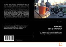 Bookcover of Housing: Life Downtown