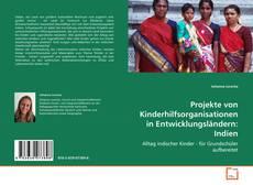 Buchcover von Projekte von Kinderhilfsorganisationen in Entwicklungsländern: Indien