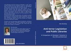 Bookcover of Anti-terror Legislation and Public Libraries