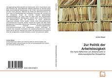 Bookcover of Zur Politik der Arbeitslosigkeit