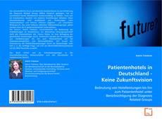 Buchcover von Patientenhotels in Deutschland - Keine Zukunftsvision