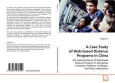 Bookcover of A Case Study of Web-based Distance Programs in China
